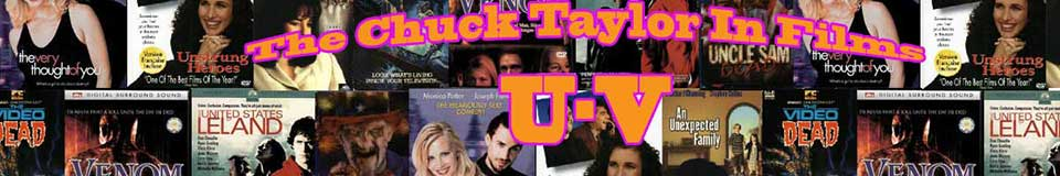 The Chuck Taylor in Films: U-V banner