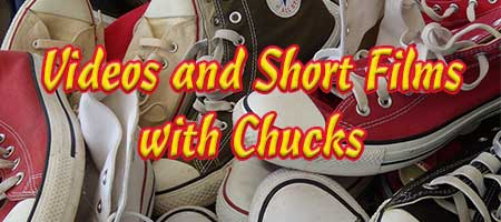 Videos and Short Films with Chucks link
