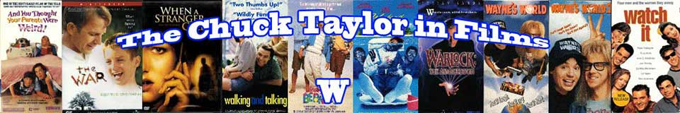 The Chuck Taylor in Films: W banner